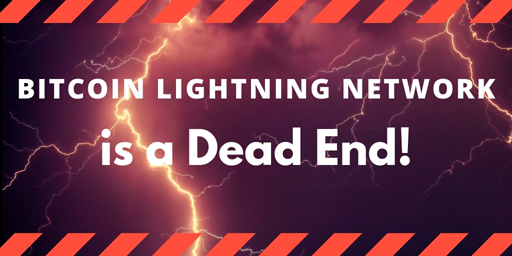 Bitcoin-Lightning-Network-is-a-Dead-End