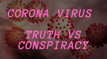 Covid-19-Corona-Virus-Truth-or-Conspiracy