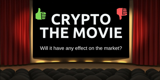Crypto-the-movie-Will-film-have-any-affect-on-the-cryptocurrency-marketCrypto-the-movie-Will-film-have-any-affect-on-the-cryptocurrency-market