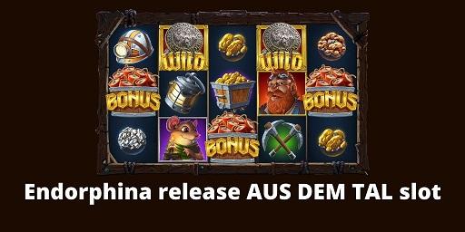 Endorphina-release-AUS-DEM-TAL-slot