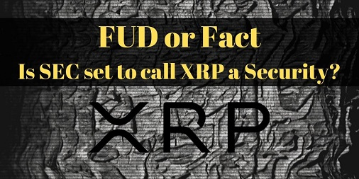FUD-or-Fact-Is-SEC-Set-to-Call-XRP-a-Security