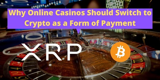 Why-Online-Casinos-Should-Switch-to-Crypto
