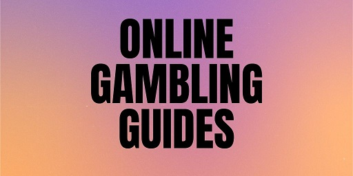 Online Gambling Guides