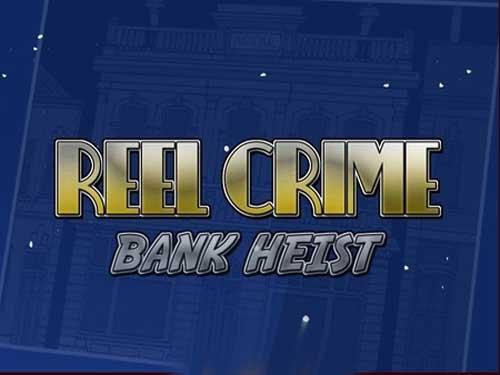 reel crime bank heist slot